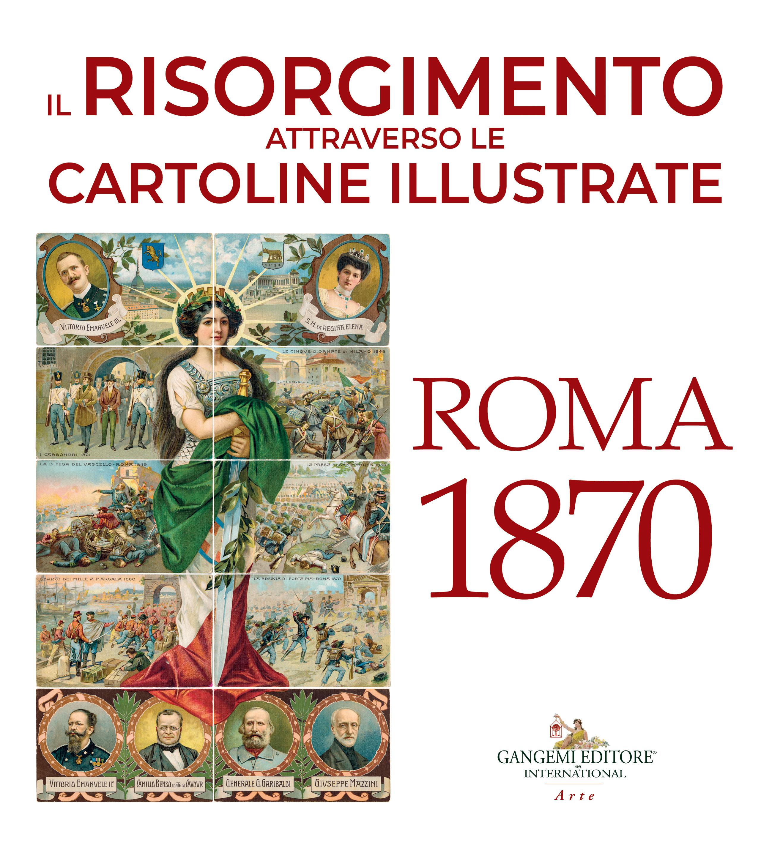 Immagine della copertina del volume Il Risorgimento attraverso le cartoline illustrate. Roma 1870