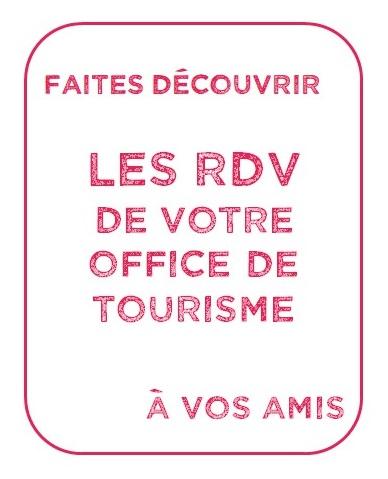 Faites découvrir les RDV de votre office de tourisme à vos amis