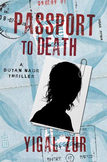 PASSPORT TO DEATH by Yigal Zur