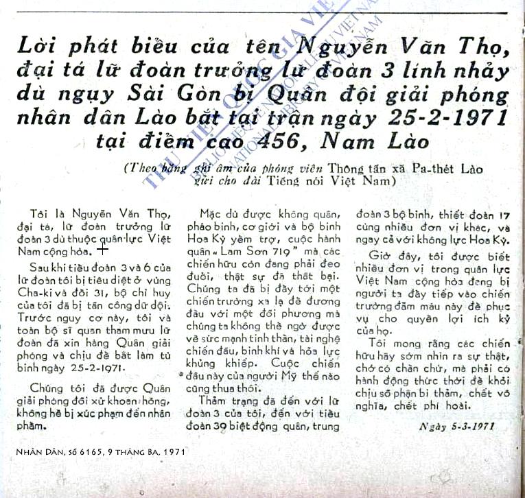 """Nhân Dân, Sá» 6165, 9 Tháng Ba 1971 -  Lá»i phát biá»u của """"tên Nguyá»…n VÄn Thá», Äại tá lữ Äoàn trÆ°á»ng lữ Äoàn 3 lính nhảy dù ngụy Sài Gòn"""" bá» quân Äá»i giải phóng nhân dân Lào bắt tại trận ngày 25-2-1971 tại Äiá»m cao 456, Nam Lào. http://baochi.nlv.gov.vn/baochi/cgi-bin/baochi?a=d&d=Qik19710309.2.16&srpos=&e=-------vi-20--1--img-txIN------#"""
