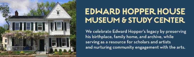 We celebrate Edward Hopper's legacy by preserving his birthplace, family home, and archive, while serving as a resource for scholars and artists and nurturing community engagement with the arts.