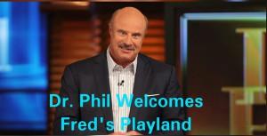http://fredsplayland.com/dr-phil-show/