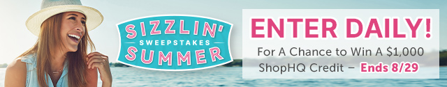 Enter Now for a chance to win $1,000 in ShopHQ Credits. Ends 8/29/2021