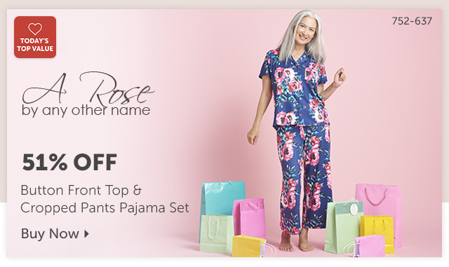 752-637 Description:  A Rose by Any Other Name Button Front Top & Cropped Pants Pajama Set Percentage off: 51% Off