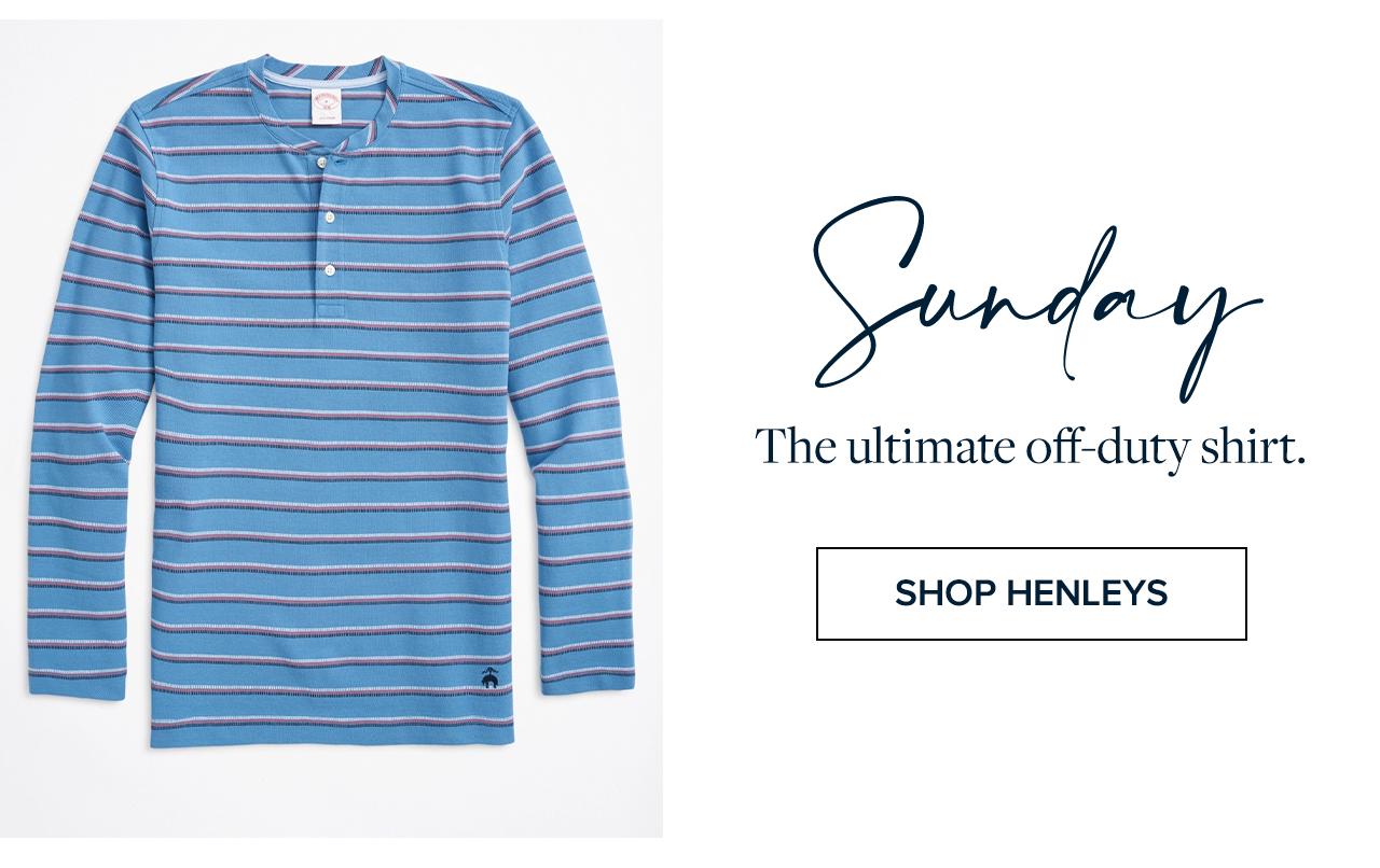 Sunday The ultimate off-duty shirt. Shop Henleys