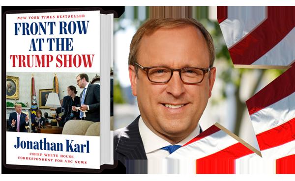 A conversation with ABC News Chief Washington Correspondent Jonathan Karl