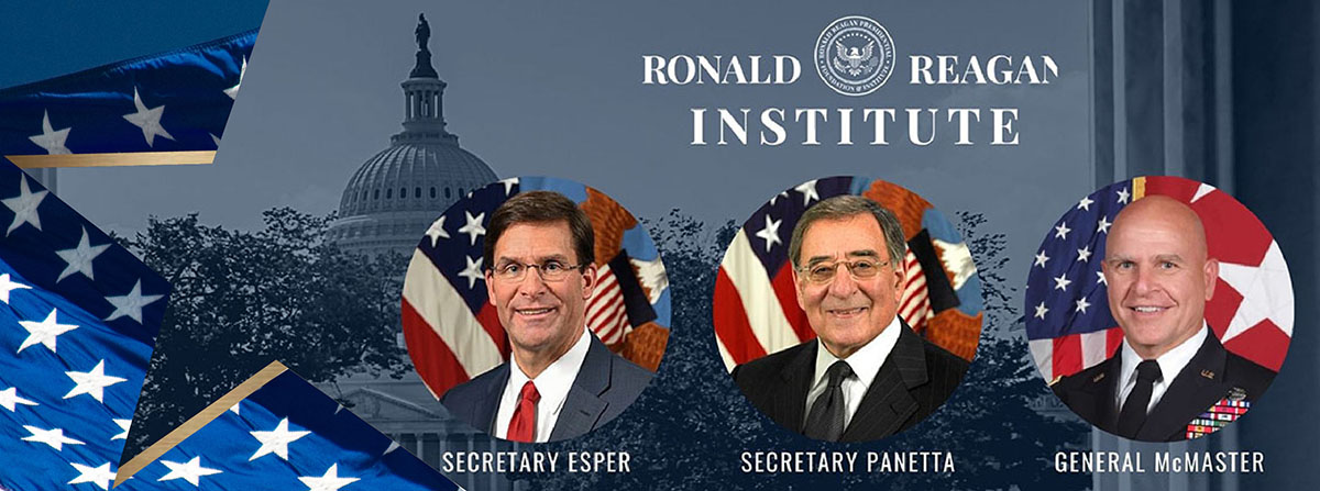 Online at the Reagan Institute with a virtual event with Secretary Mark Esper, Secretary Leon Panetta, and General H.R. McMaster.