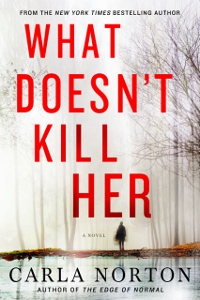what doesn't kill her_ (200x300)_Carla Norton