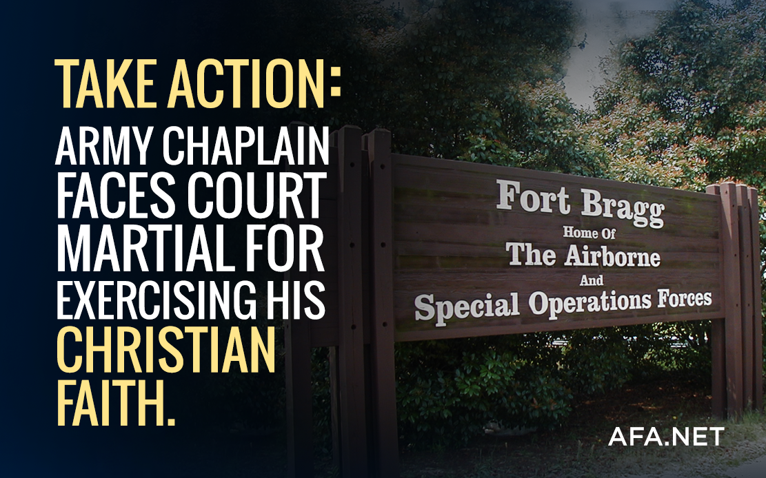 Take Action: Army Chaplain faces court martial for his Christian faith