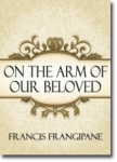 FRANCIS FRANGIPANE  MINISTRIES Mail?url=http%3A%2F%2Fwww.arrowbookstore.com%2FMerchant5%2Fgraphics%2F00000002%2Fcd_onthearmofourbeloved_108x150