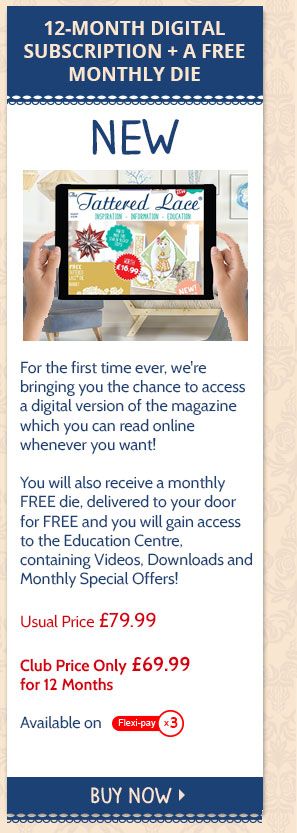 Tattered Lace digital subscription + free monthly die