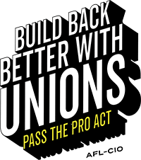 Build back better with unions. Pass the PRO Act.