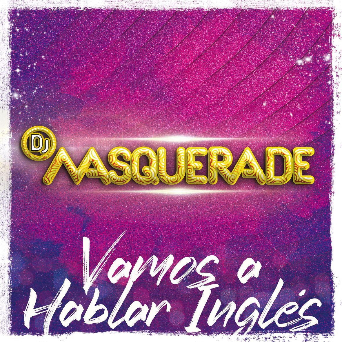 DJ Masquerade - Vamos A Hablar Ingles