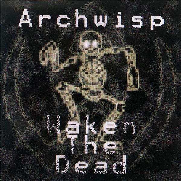 Archwisp - Waken the dead
