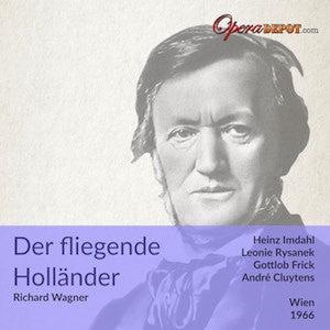Wagner: Der fliegende Holländer - Imdahl, Rysanek, Frick, Beirer, Wunderlich, Hesse; Cluytens. Wien, 1966