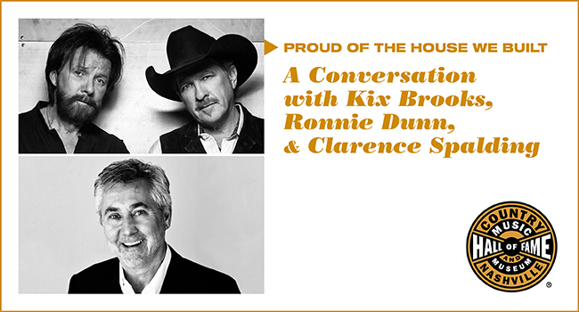 Proud of the House We Built: A Conversation with Kix Brooks, Ronnie Dunn, and Clarence Spalding
