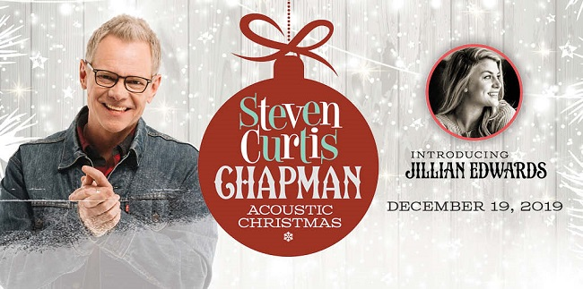 Steven Curtis Chapman Acoustic Christmas | Introducing Jillian Edwards | December 19, 2019