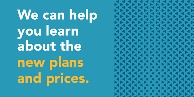 we can help you learn about new plans and prices
