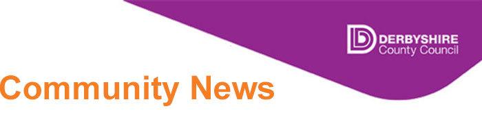 Community News, Derbyshire County Council.