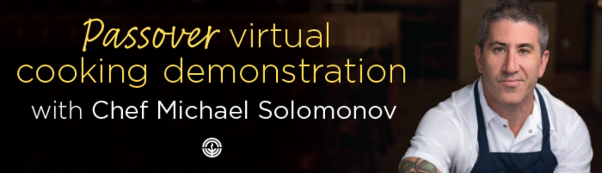 Banner with Photo of Chef Michael Solomonov reads: Passover virtual cooking demonstration.