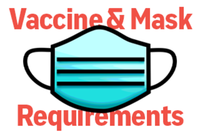 Vaccine and Mask Requirements