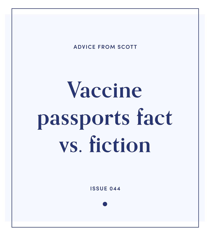 Issue 44: Vaccine passports fact vs fiction