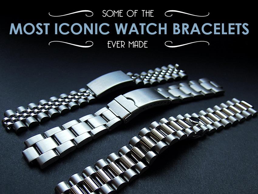 Most Iconic Watch Bracelets