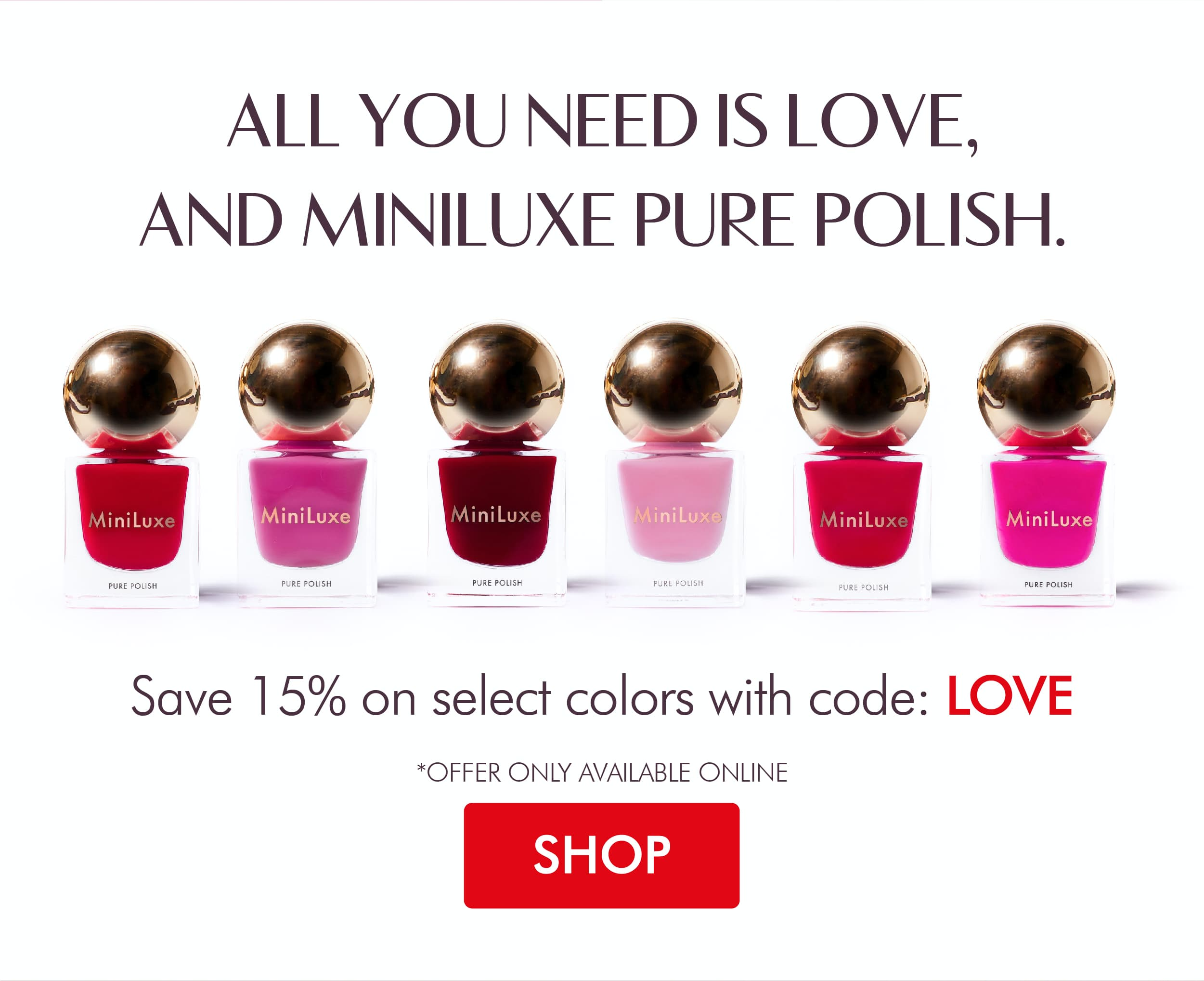 Save 15% On Select Colors With Code: LOVE