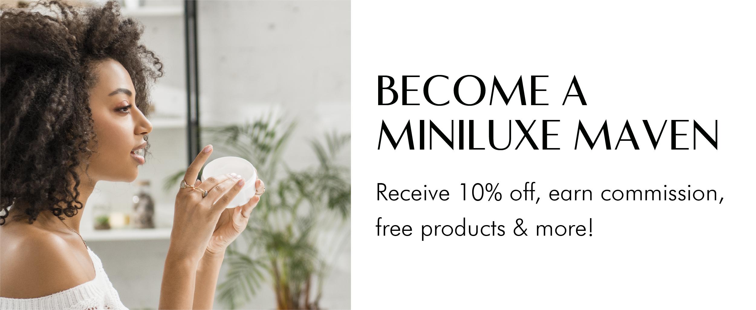 Become A MiniLuxe Maven