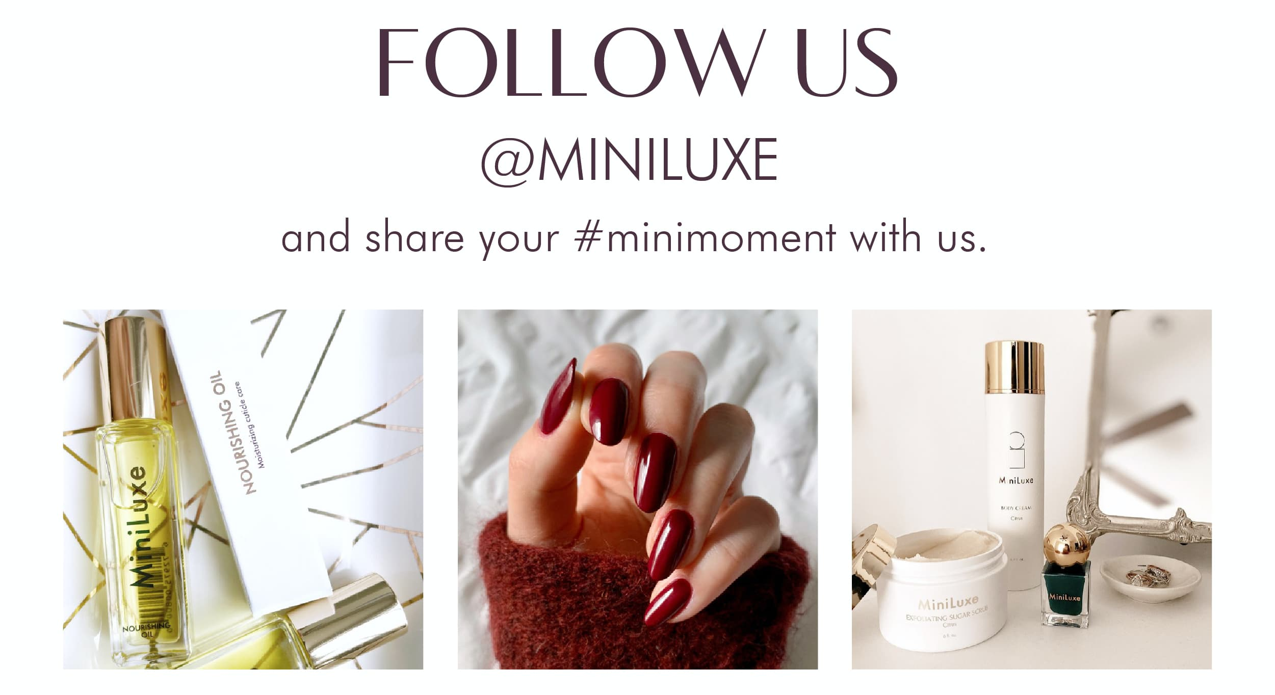 Follow Us On Instagram @miniluxe
