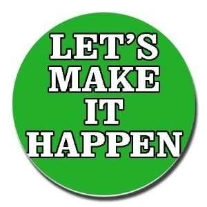 make_it_happen.jpg