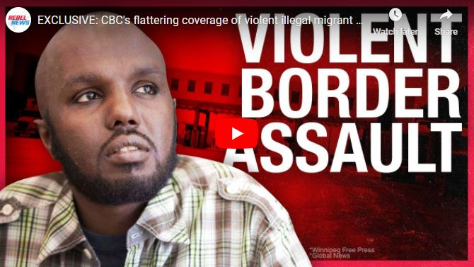 EXCLUSIVE: CBC's flattering coverage of violent illegal migrant was far from reality