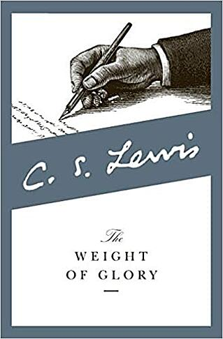 CS Lewis The Weight of Glory