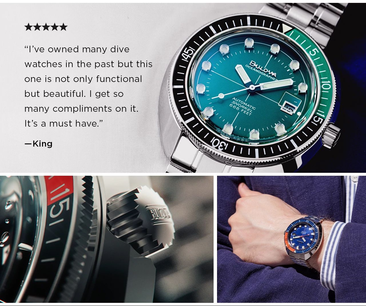 """""""I've owned many dive watches in the past but this one is not only functional but beautiful… I get so many compliments on it. It's a must have."""" -King"""