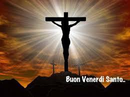������ Buon Venerdì Santo ������ - Link del Buongiorno . Buona ...