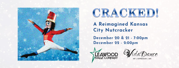 Cracked! A reimagined Kansas City Ballet Dec. 20, 21, and 22