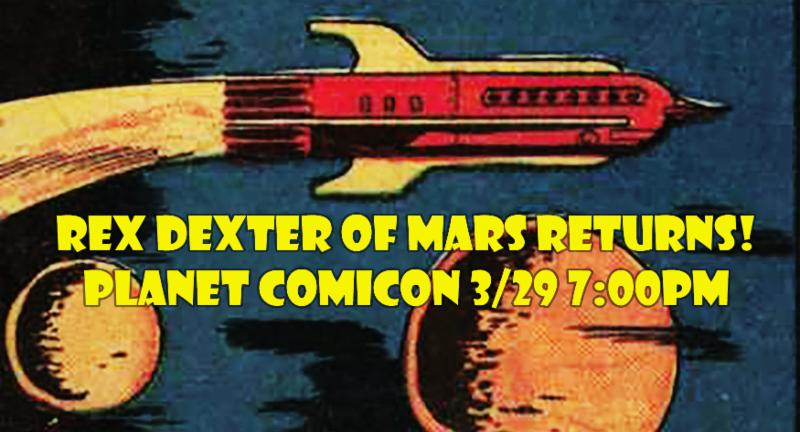 Rex Dexter of Mars at Planet Comicon