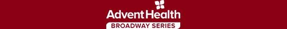 AdventHealth Broadway Series