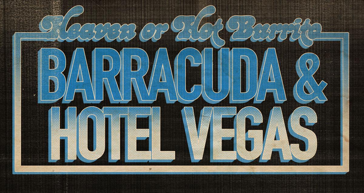 Barracuda & Hotel Vegas | Hot Burrito Presents