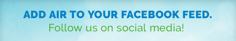 Add air to your Facebook feed. Follow us on social media!
