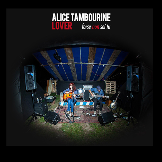 Alice Tambourine Lover - Forse Non Sei Tu