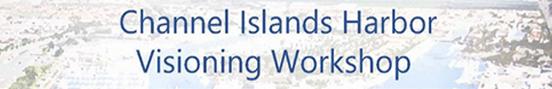 Channel Islands Harbor Visioning Workshop