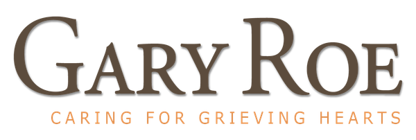 Gary Roe - Caring for Grieving Hearts