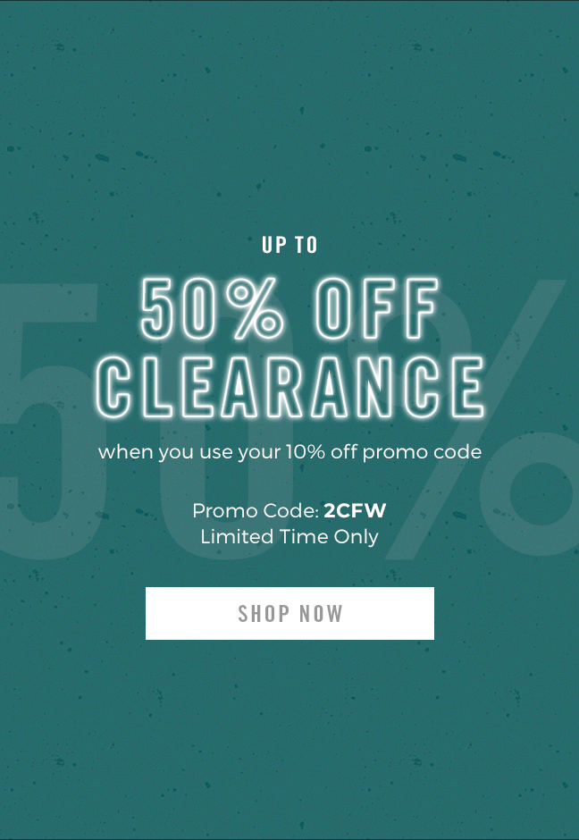 "Clearance Sale! Get up to 50% off clearance when you use your 10% off promo code ""2CFW"" during checkout. Display images to learn more."