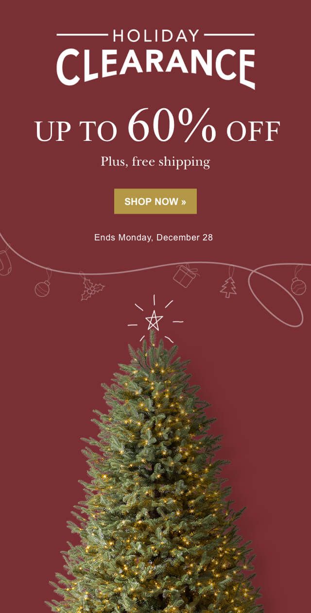 Holiday Clearance, up to 60% off, ends tonight, December 28