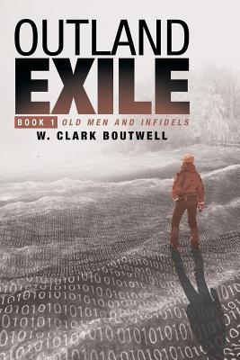 Outland Exile by W. Clark Boutwell