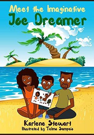 Meet the Imaginative Joe Dreamer by Karlene Stewart