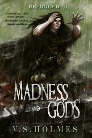 Madness and Gods by V.S. Holmes