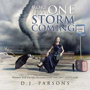 More Than One Storm Coming by D J Parsons