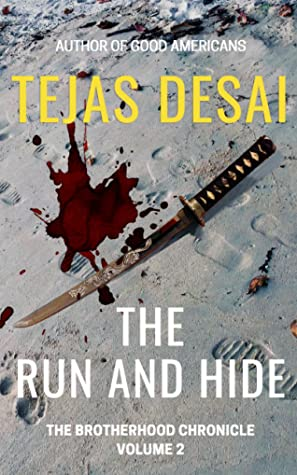 The Run and Hide by Tejas Desai